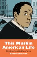 This Muslim American life : dispatches from the War on Terror