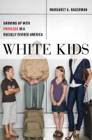 White Kids: Growing up With Privilege in A Racially Divided America