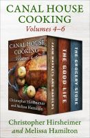 A Canal House Cooking Volumes 4-6