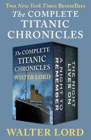 Complete Titanic Chronicles