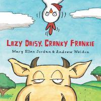 Lazy Daisy, Cranky Frankie