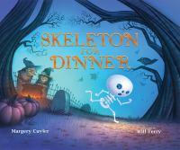 Skeleton for Dinner