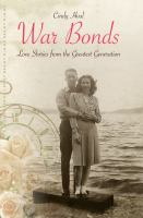 War Bonds : Love Stories From the Greatest Generation