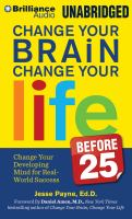 Change your Brain, Change your Life Before 25