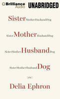 Sister Mother Husband Dog, Etc