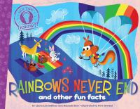 Rainbows Never End and Other Fun Facts