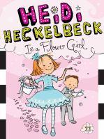 Heidi Heckelbeck Is A Flower Girl
