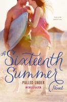 A Sixteenth Summer Novel