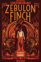The Death and Life of Zebulon Finch. Volume One, At the Edge of Empire