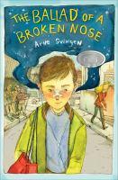 Ballad of A Broken Nose / Arne Svingen, Translated by Kari Dickson