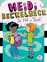 Heidi Heckelbeck Is Not A Thief!