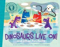 Dinosaurs Live On! and Other Fun Facts