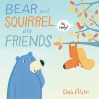 Bear and Squirrel Are Friends...yes, Really!