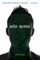 Willful Machines