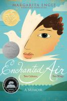 Enchanted Air: Two Cultures, Two Wings, by Margarita Engle