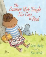 The Summer Nick Taught His Cats to Read