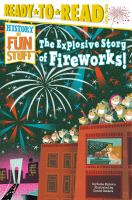The Explosive Story of Fireworks!