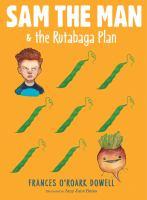 Sam the Man and the Rutabaga Plan