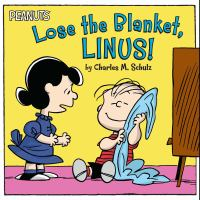 Lose the Blanket, Linus!
