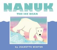 Nanuk, the Ice Bear
