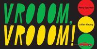 Vrooom, vrooom!1 volume unpaged : color illustrations ; 16 cm