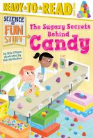 Sugary Secrets Behind Candy