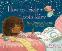 How To Trick The Tooth Fairy *