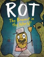 Rot : the bravest in the world!