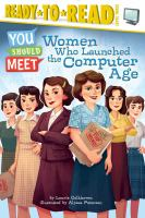 The Women Who Launched the Computer Age