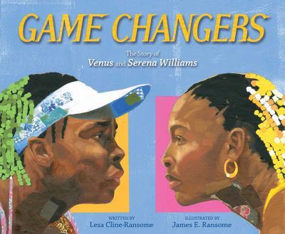 Game Changers: The Story of Venus and Serena Williams(book-cover)