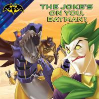The Joke's on You, Batman!