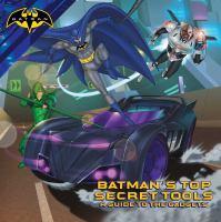 Batman's Top Secret Tools