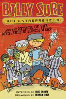 Billy Sure, Kid Entrepreneur and the Attack of the Mysterious Lunch Meat
