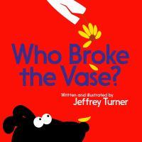 Who Broke the Vase?