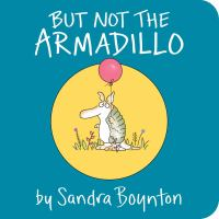 But Not The Armadillo *