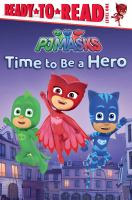 PJ Masks : Time to Be A Hero
