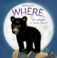 Where, Oh Where, Is Baby Bear?