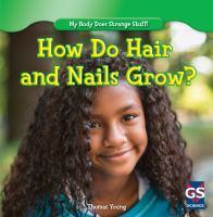 How Do Hair and Nails Grow?