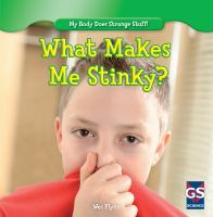 What Makes Me Stinky?