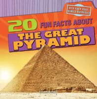 20 Fun Facts About the Great Pyramid /cby Kristen Rajczak