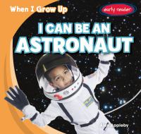 I Can Be An Astronaut