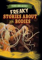Freaky Stories About Our Bodies
