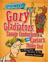 Gory Gladiators, Savage Centurions, and Caesar's Sticky End
