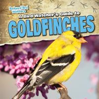 A Bird Watcher's Guide to Goldfinches
