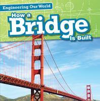 How A Bridge Is Built