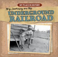 My Journey on the Underground Railroad