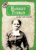 Harriet Tubman in Her Own Words