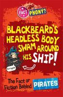 Blackbeard's Headless Body Swam Around His Ship!