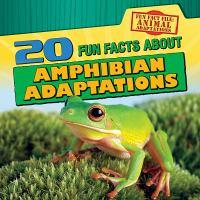 20 Fun Facts About Amphibian Adaptations