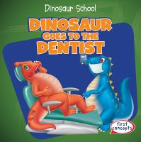 Dinosaur Goes to the Dentist